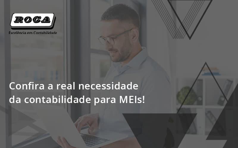 Confira A Real Necessidade Da Contabilidade Para Meis Roca - Contabilidade No Morumbi - SP | Roca Contábil