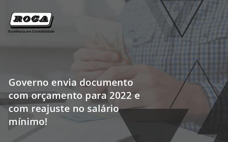 Governo Envia Documento Com Orçamento Para 2022 E Com Reajuste No Salário Mínimo! Roca - Contabilidade No Morumbi - SP   Roca Contábil
