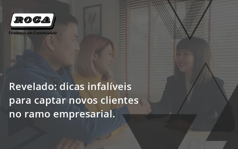 Dicas Infalíveis Para Captar Novos Clientes No Ramo Empresarial. Roca - Contabilidade No Morumbi - SP | Roca Contábil