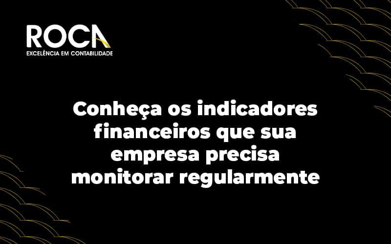 Indicadores Financeiros: Use E Monitore Sua Empresa.